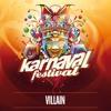 Villain - Warmup Mix - Karnaval Festival 2018 mp3