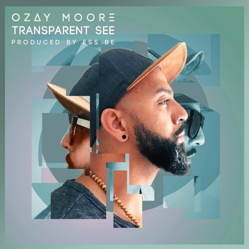 "Ozay Moore ""Transparent See (feat. Ricky Valenz)"""