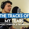 The Tracks Of My Tears - Smokey Robinson & The Miracles (Cover)