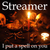 Streamer-I put a spell on you (free download)