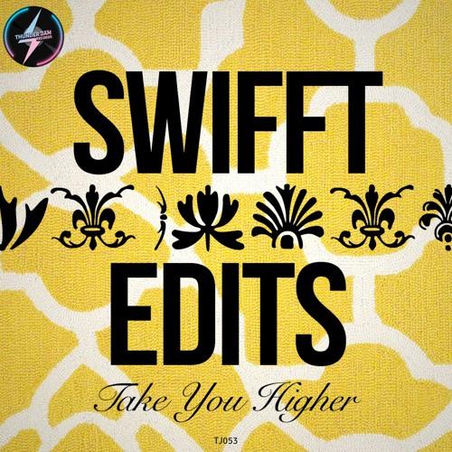 Swift Edits - Take You Higher