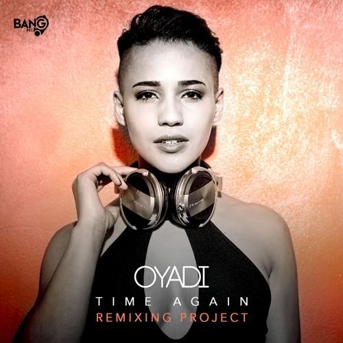 OYADI - Time Again (Andry J Remix)