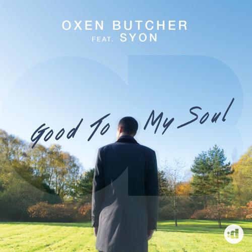 Oxen Butcher - Good To My Soul feat. Syon
