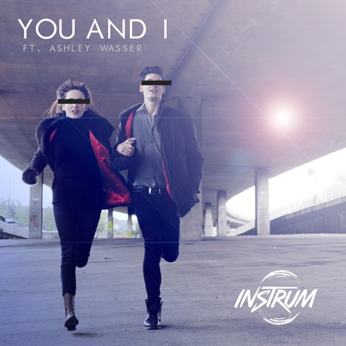 You And I (ft. Ashley Wasser)
