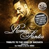 "Romeo Santos ""TRIBUTE TO THE KING OF BACHATA"" Mixed By DJ Tiago & DJ El Niño"""