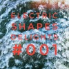 Electric Shapes Delights #001