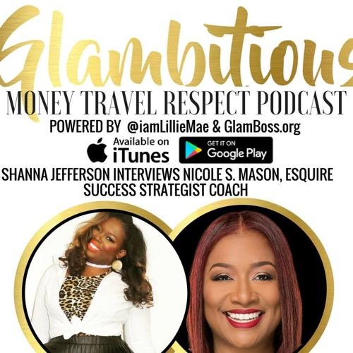 Ep. 20: Shanna Jefferson Interviews Nicole S. Mason, Esquire: Success Strategist Coach