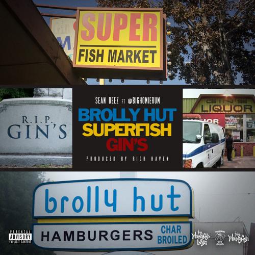 Brolly Hut, Superfish, Gin's - Sean Deez ft. @BigHomieRum