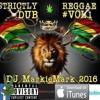 MarkieMark - STRICTLY REGGAE DUB VOL1 (February 2018 Reggae/ Ragga Jungle Comp Entry)