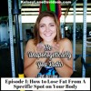 Episode 1: How to Lose Fat From a Specific Spot