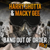 Bang Out Of Order Volume 3 - Harry Shotta & Macky Gee