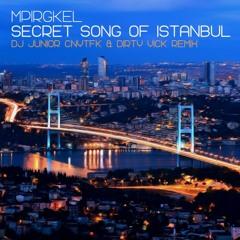 Mpirgkel - Secret Song Of Istanbul (DJ Junior CNYTFK & Dirty Vick Remix)