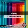 If I Make You Mine (Gibby 2018 Remix) FREE DOWNLOAD Acceleration Digital