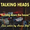 Burning Down The House (Talking Heads) - Live cover by Seven Zen