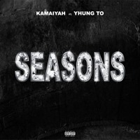 Kamaiyah - Seasons (Ft. Yhung T.O.)