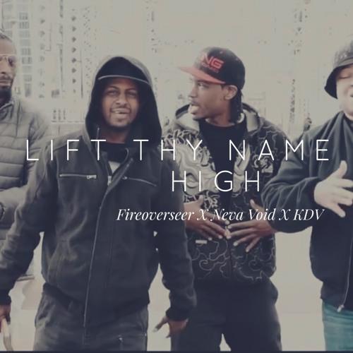 Lift Thy Name On High Feat. Neva Void & KDV