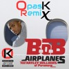 B.o.B Ft. Hayley Williams - Airplanes (OpasK Remix)[BUY = FREE DOWNLOAD]