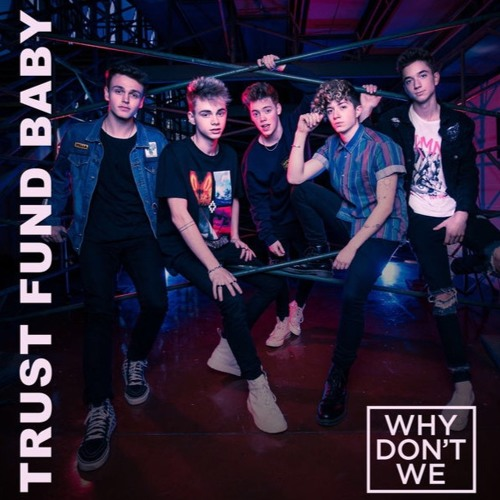 Trust Fund Baby-Why Don't We (Cover)