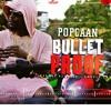 Popcaan - Bullet Proof - Feb 18 @DJDEMZ