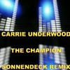 carrie underwood   the champion sonnendeck remix