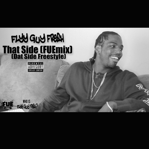 That Guy (FUEmix) (Cyhi the Prince & Kanye West Dat Side Freestyle)