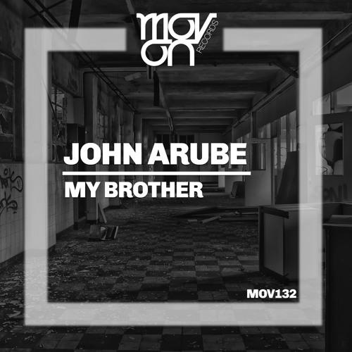John Arube - My Brother ( Original Mix )