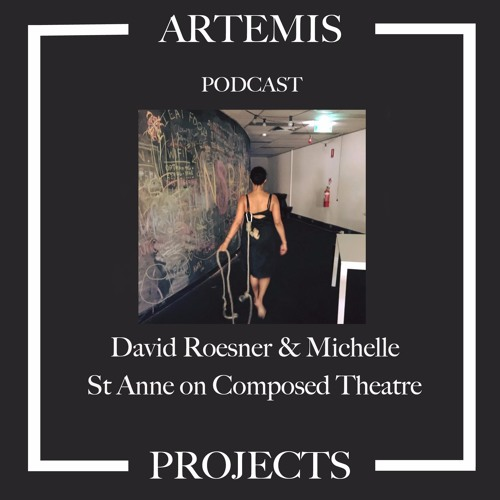 Interview with David Roesner and Michelle St Anne on Composed Theatre (16 Jan 2018)