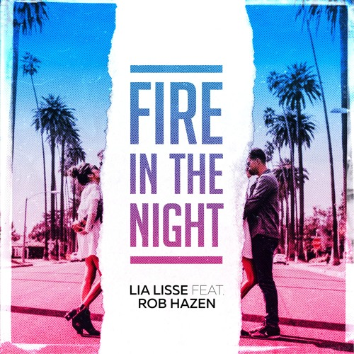Lia Lisse Feat. Rob Hazen - Fire In The Night