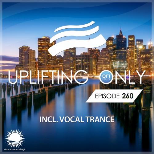 Uplifting Only 260  [No Talking] (Feb 1, 2018) [incl. Vocal Trance] [wav]