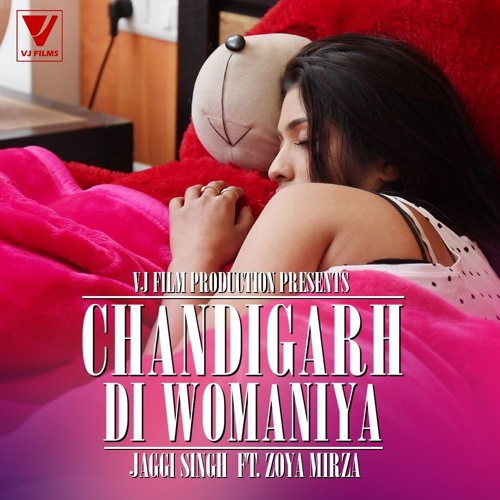 New Punjabi Song 2018 | Chandigarh Di Womaniya | Jaggi Singh Ft Zoya Mirza | A Vijay Chaurasia Film