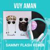 Vuy Aman - Sammy Flash Remix