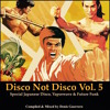 Disco Not Disco Vol. 5 -Special Japanese Disco, Vaporwave & Future Funk-