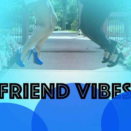 Friend Vibes