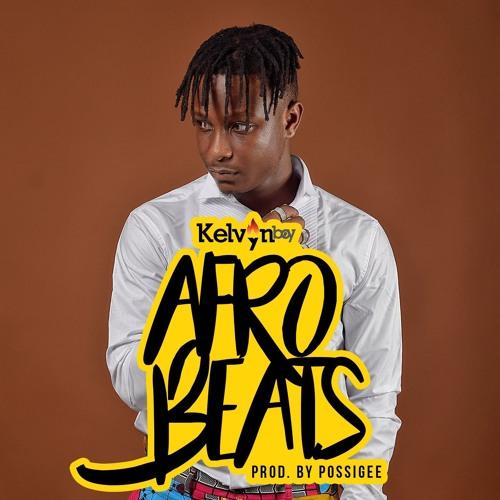 Kelvynboy - Afrobeats (Prod by PossiGee)