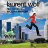 Laurent Wolf - No Stress (Zuccare Bootleg) [FREE DOWNLOAD]