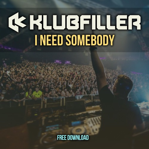 I Need Somebody (FREE DOWNLOAD)
