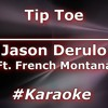 Jason Derulo - Tip Toe Ft. French Montana (Karaoke)- FILE4SONG.COM