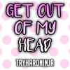 Doki Doki Literature Club Song- Get Out of My Head (feat. Sailorurlove)by TryHardNinja