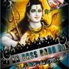 DJ Ka Bass Badha Do ( Bhole Baba) Mix By Dj Ashish Mahoba Mob-7398575292