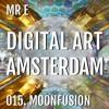 015. MOONFUSION @ DIGITAL ART AMSTERDAM (MrE) 2018 - FEB