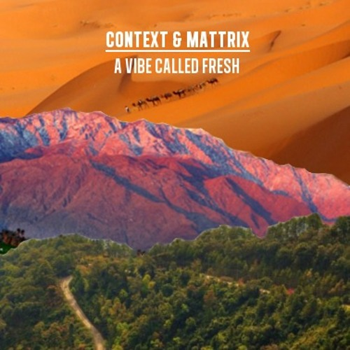 Context & Mattrix - A Vibe Called Fresh (Remix)