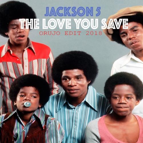 JACKSON 5 - THE LOVE YOU SAVE (ORUJO EDIT 2018) by ORUJO on ...