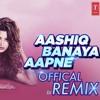 Aashiq Banaya Aapne | Hate Story 4 (E/TRAP/POP/ PRO REMIX *Free Download**)