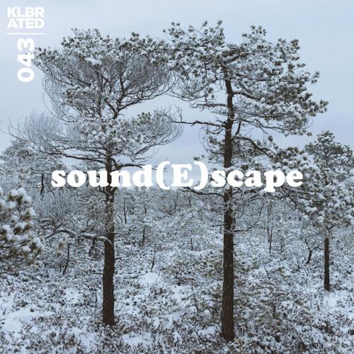 KLBRATED Sound(E)scape #043