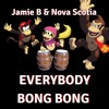 Jamie B & Nova Scotia - Everybody Bong Bong (FREE DOWNLOAD)