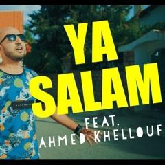 Issam Kamal - YA SALAM Ft. Ahmed Khelloufi