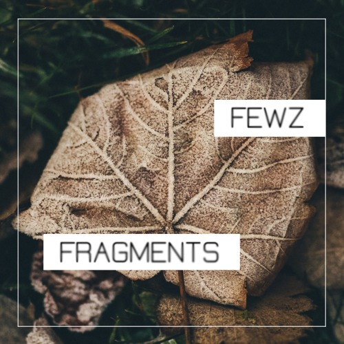 Fragments (OUT NOW on Spotify & iTunes)