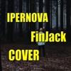 FinJack - Ipernova (Cover By FinJack)