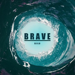 Djilo - Brave [ FREE DOWNLOAD ]