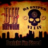 Dirtworm ft Da Sniper 614 Tonight I'm Pissed